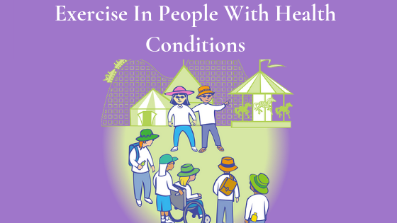 Exercise In People With Health Conditions
