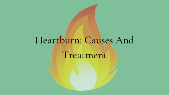 Heartburn Causes And Treatment