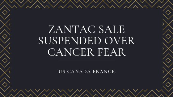 Zantac Sale Suspended Over Cancer Fears